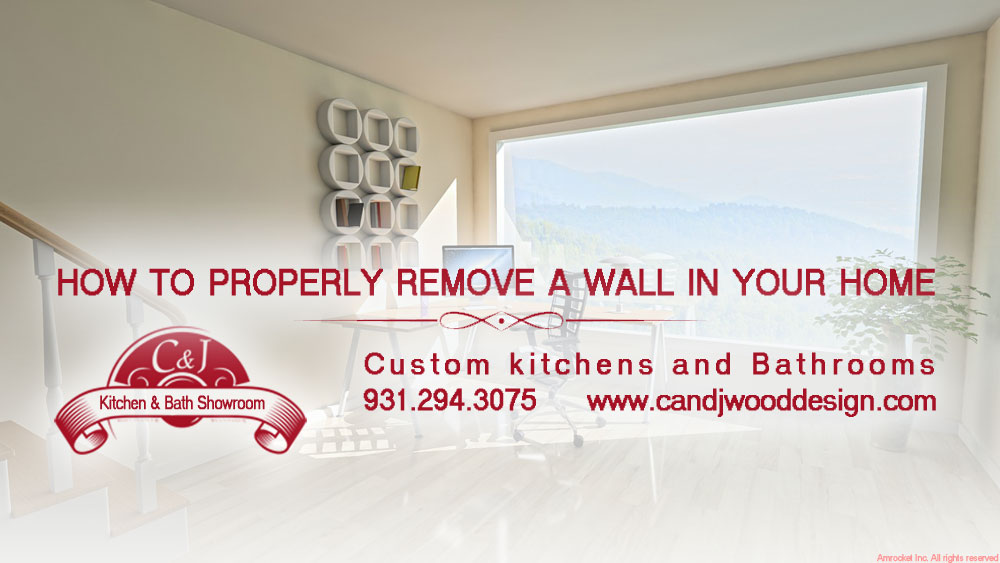 Custom kitchen design, remodeling - How to properly remove a wall in your home | C and J Wood Design